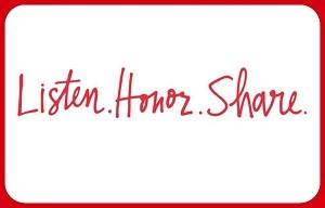 Listen. Honor. Share
