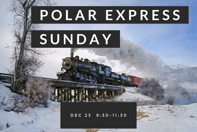 Join us December 23 for Polar Express Sunday
