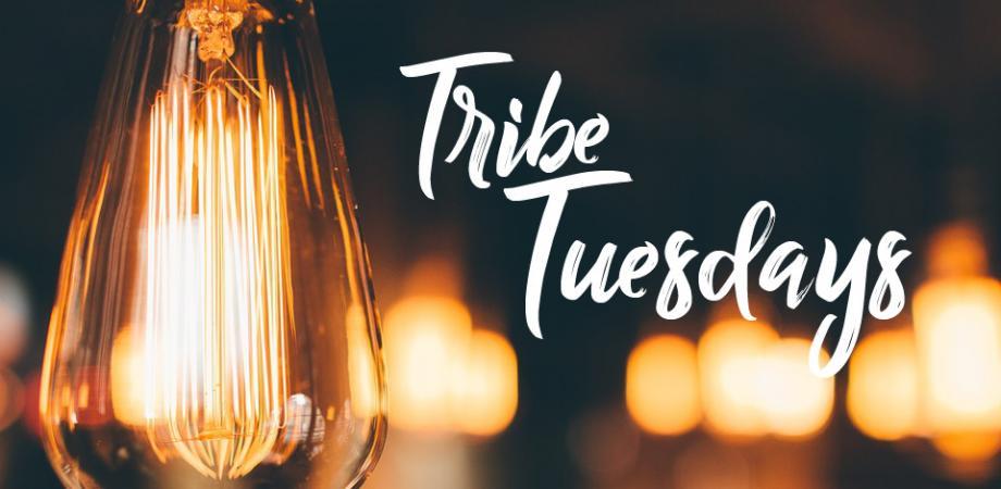 Tribe Tuesdays