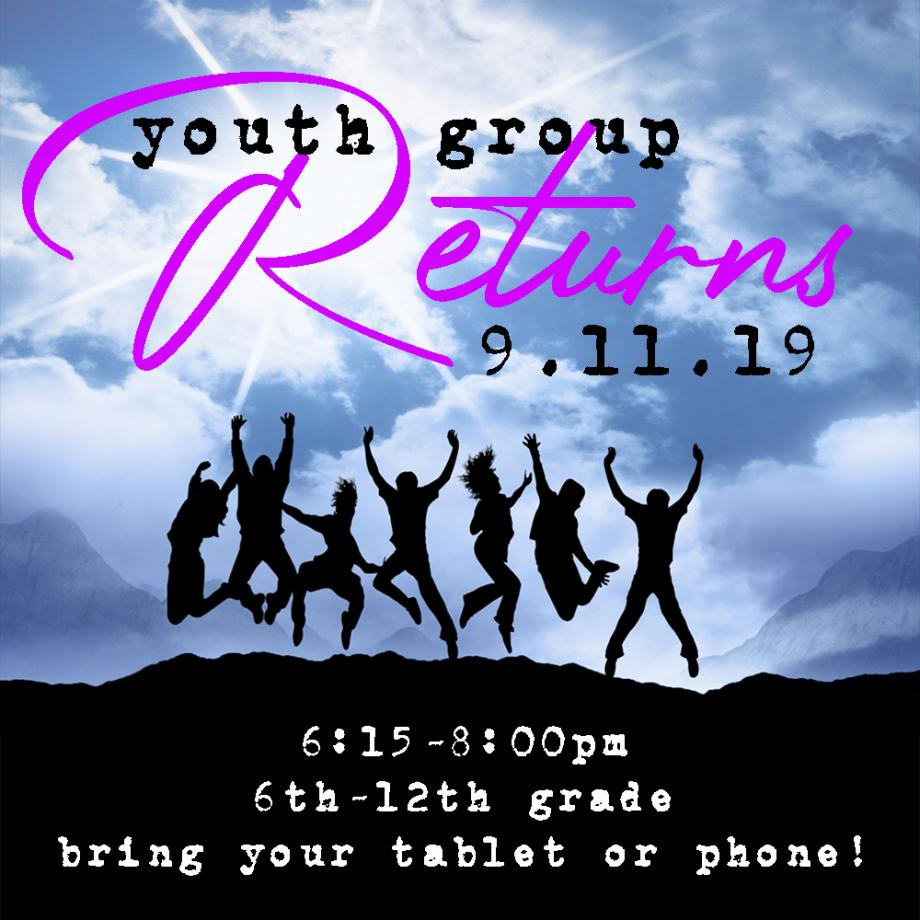 Youth Group Returns 9/11 6:15-8pm